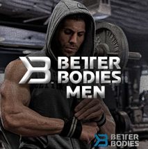 Better Bodies Men