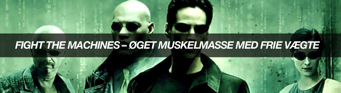 article-1FIGHTTHEMACHINESOEGETMUSKELMASSEMEDFRIEVAEGTE-bodyman